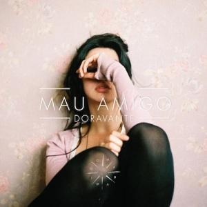 Mau Amigo - Doravante